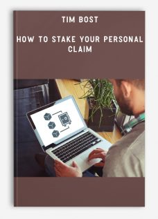 Tim Bost – How to Stake Your Personal Claim