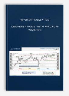 Wyckoffanalytics – Conversations With Wyckoff Wizards