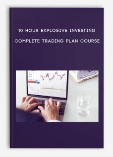 10 Hour Explosive Investing – Complete Trading Plan Course