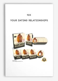 10x Your Dating Relationships
