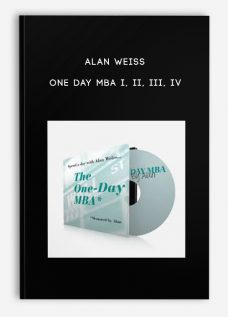 Alan Weiss – One Day MBA I, II, III, IV