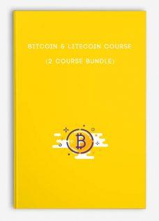 Bitcoin & Litecoin Course (2 Course Bundle)