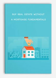 Buy Real Estate Without a Mortgage Fundamentals