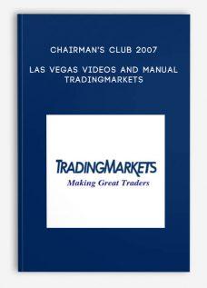 Chairman's Club 2007 Las Vegas Videos and Manual – TradingMarkets