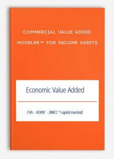 Commercial Value Added Modeler™ For Income Assets