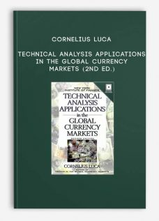 Cornelius Luca – Technical Analysis Applications in the Global Currency Markets (2nd Ed.)