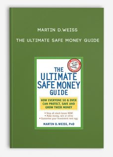 Martin D.Weiss – The Ultimate Safe Money Guide