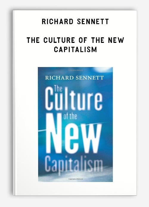 Richard Sennett – The Culture of the New Capitalism