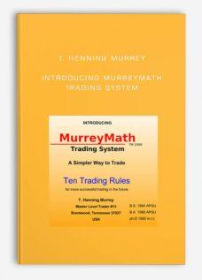 T. Henning Murrey – Introducing MurreyMath Trading System