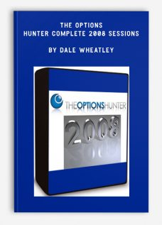 The Options Hunter Complete 2008 Sessions by Dale Wheatley