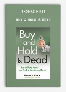 Thomas H.Kee – Buy & Hold is Dead