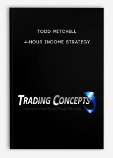 Todd Mitchell – 4-Hour Income Strategy