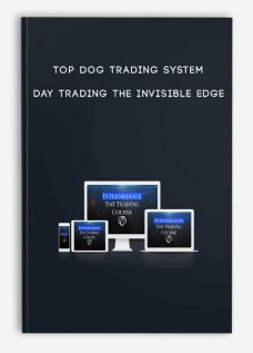 Top Dog Trading System – Day Trading The Invisible Edge