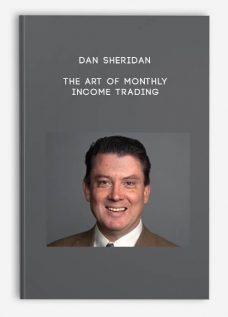 Dan Sheridan – The Art of Monthly Income Trading