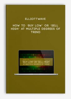 Elliottwave – How to 'Buy Low' or 'Sell High' at Multiple Degrees of Trend