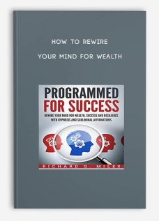 How To ReWire Your Mind For Wealth