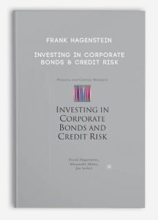 Investing in Corporate Bonds & Credit Risk by Frank Hagenstein
