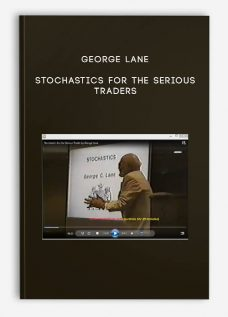 Stochastics for the Serious Traders by George Lane