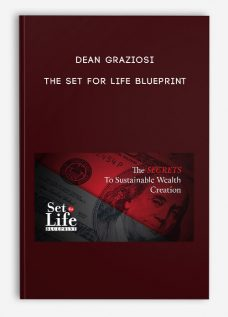 The Set For Life Blueprint by Dean Graziosi