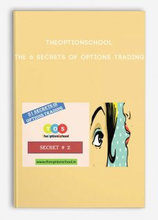 Theoptionschool – The 6 Secrets of Options Trading
