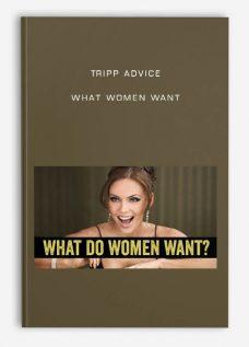 Tripp Advice – What Women Want