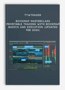 Ttwtrader – Bookmap Masterclass – Profitable Trading with Bookmap – Basics and Execution (Updated Feb 2020)