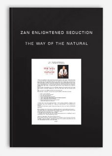 Zan Enlightened Seduction – The Way of the Natural