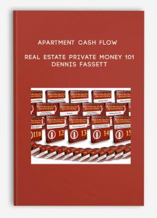 Apartment Cash Flow / Real Estate Private Money 101 by Dennis Fassett