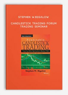 Candlestick Trading Forum Trading Seminar by Stephen W.Bigalow