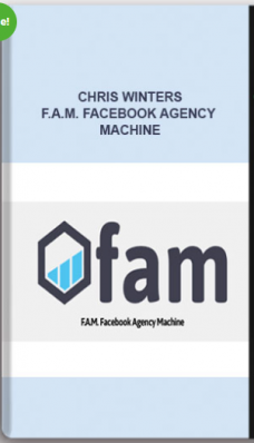 Chris Winters – F.A.M. Facebook Agency Machine
