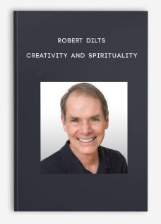 Creativity and Spirituality by Robert Dilts