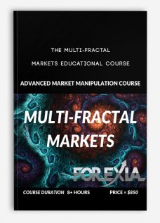 Forexiapro – The Multi-Fractal Markets Educational Course