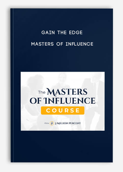Gain the Edge – Masters of Influence