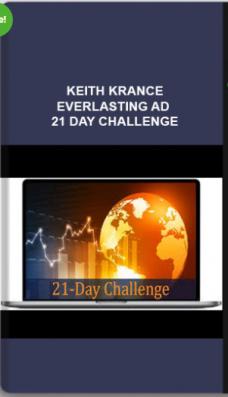 Keith Krance – Everlasting Ad 21 Day Challenge