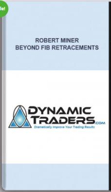 Robert Miner – Beyond Fib Retracements: The Complete 5-Part Price Tutorial Series