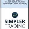 Simplertrading – The New Ready. Aim. Fire! Pro System ( Basic Package )
