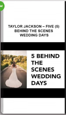 Taylor Jackson – Five (5) Behind the Scenes Wedding Days
