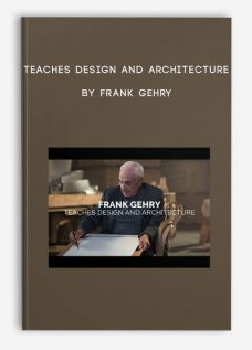 Teaches Design and Architecture by Frank Gehry