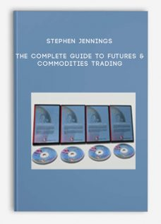 The Complete Guide To Futures & Commodities Trading by Stephen Jennings