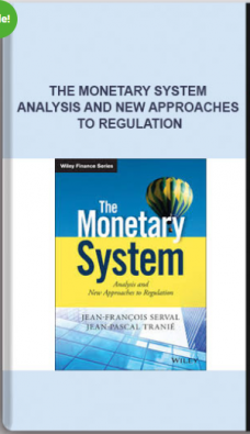 The Monetary System – Analysis And New Approaches To Regulation