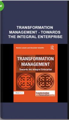 Transformation Management – Towards The Integral Enterprise