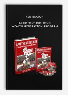 Apartment Building Wealth Generation Program by Ken Beaton