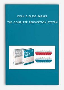 Dean & Elise Parker – The Complete Renovation System