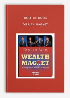 Dolf De Roos – Wealth Magnet