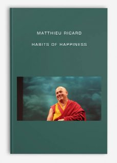 Habits of Happiness by Matthieu Ricard
