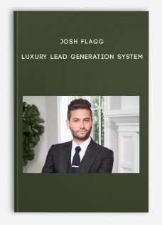 Josh Flagg – Luxury Lead Generation System