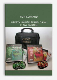 Ron LeGrand – Pretty House Terms Cash Flow System