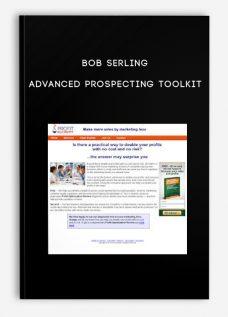 Bob Serling – Advanced Prospecting Toolkit