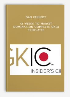 Dan Kennedy – 12 Weeks To Market Domination-Complete GKIC templates