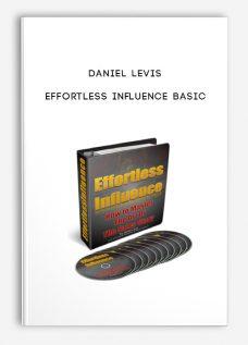 Daniel Levis – Effortless Influence Basic
